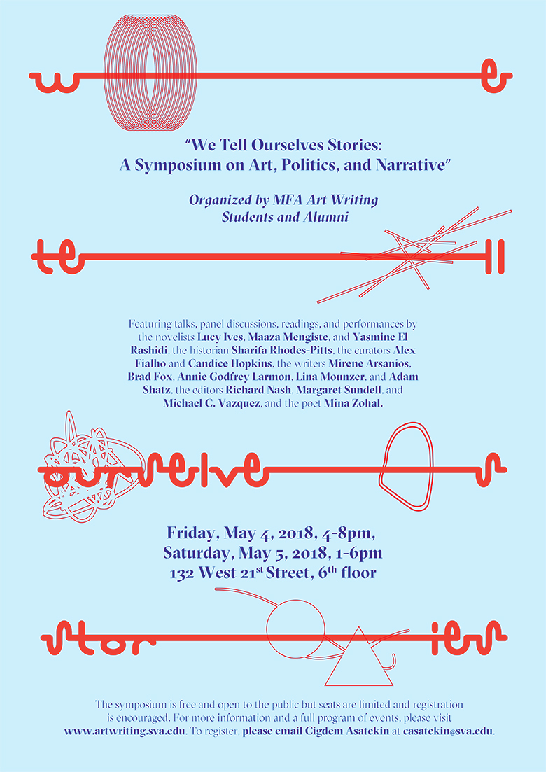 We Tell Ourselves Stories A Symposium On Art Politics And Narrative